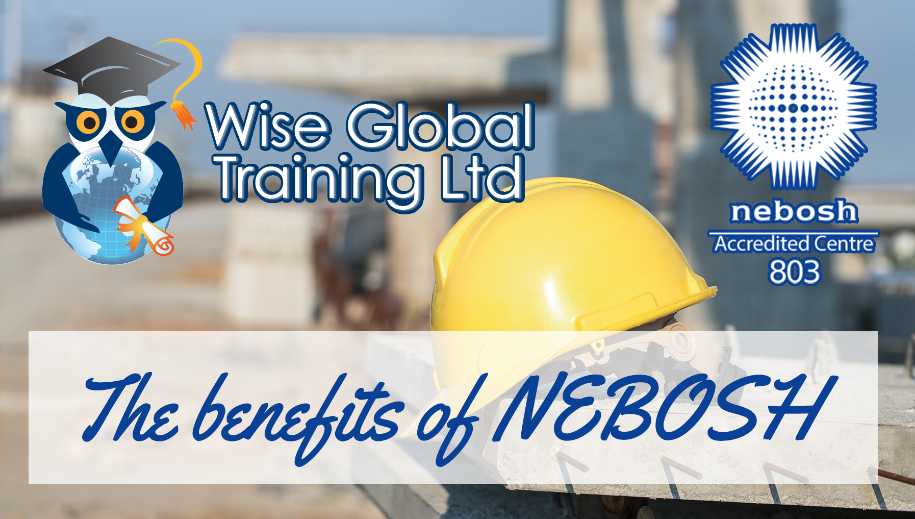Why choose NEBOSH National General Certificate?