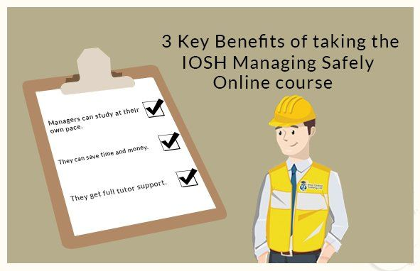 3 Key Benefits of Taking the IOSH Managing Safely Online Course
