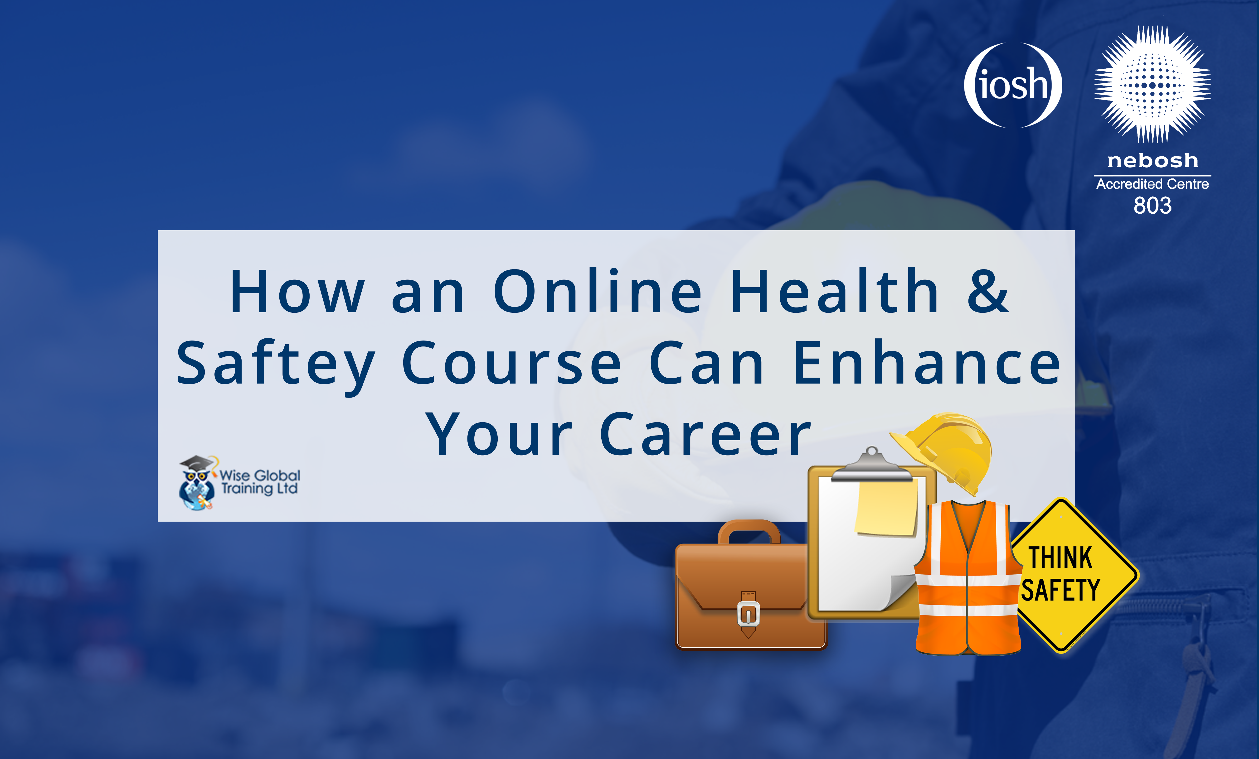 Enhancing Your Career Prospects With A Health And Safety Course