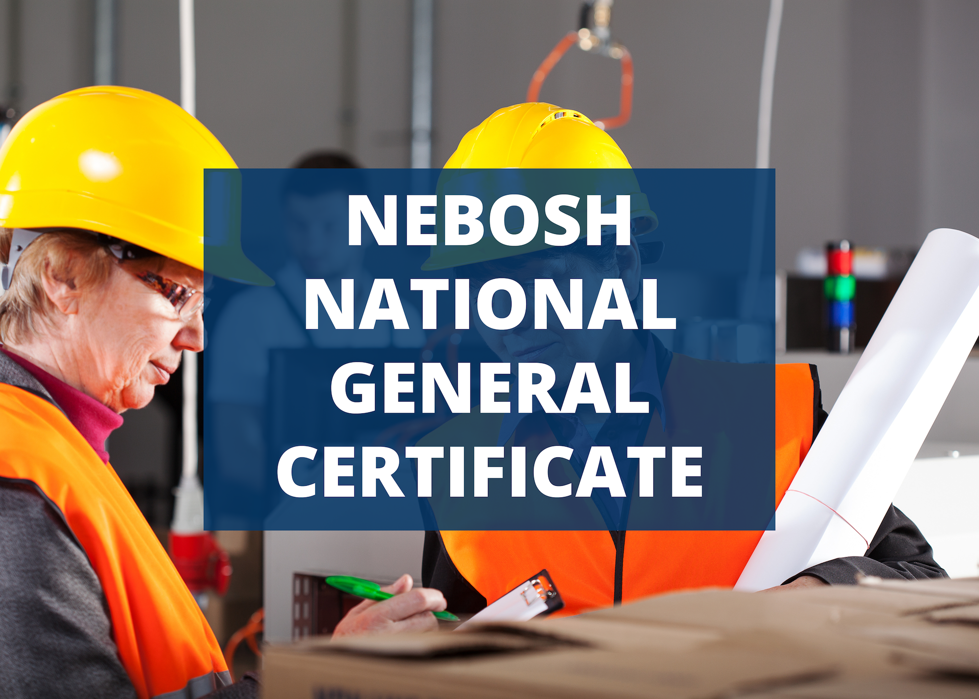 NEBOSH NGC Qualification